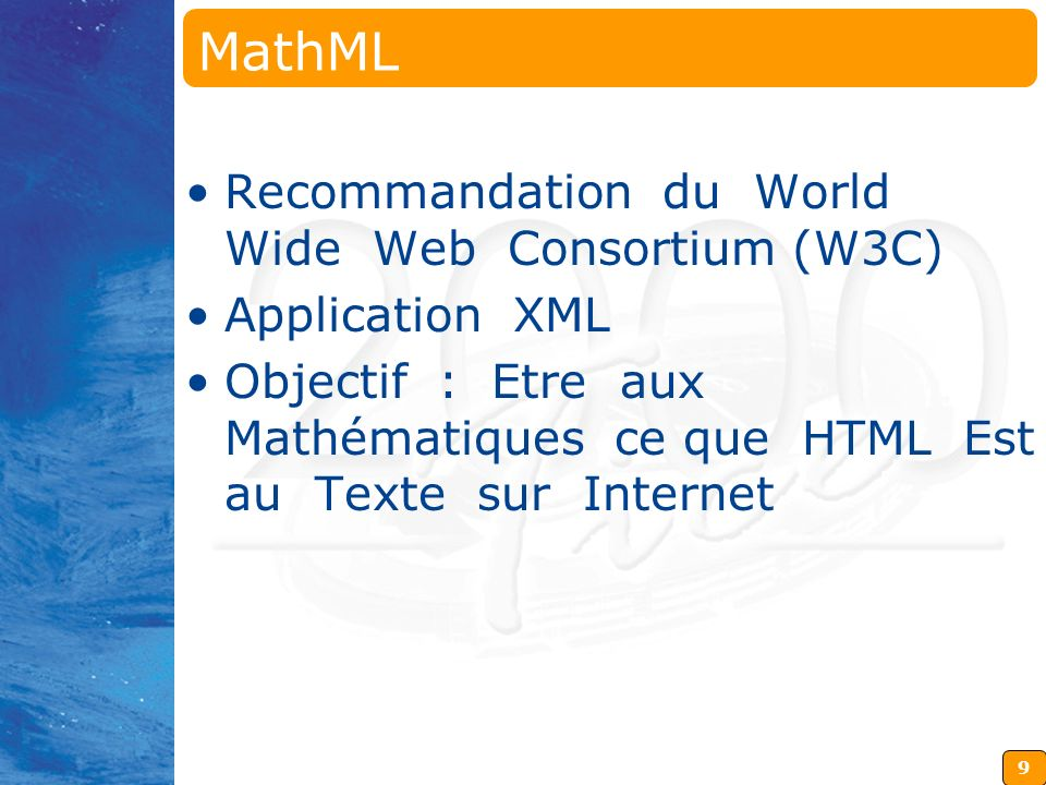 10 MathML 2 Sortes dEncodage –Encodage Présentation (Presentation MathML) –Encodage Sémantique (Content MathML)