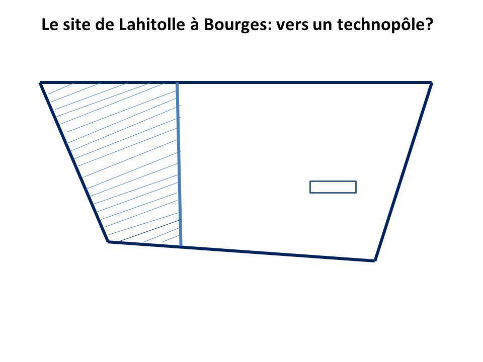 Le site de Lahitolle à Bourges: vers un technopôle?