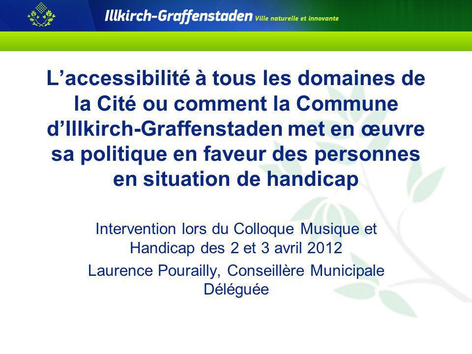 Laccessibilité à tous les domaines de la Cité ou comment la Commune dIllkirch-Graffenstaden met en œuvre sa politique en faveur des personnes en situa