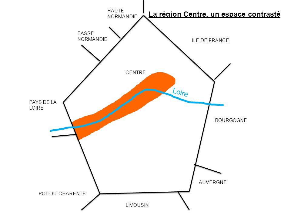 Loire BASSE NORMANDIE HAUTE NORMANDIE PAYS DE LA LOIRE POITOU CHARENTE LIMOUSIN AUVERGNE BOURGOGNE ILE DE FRANCE CENTRE La région Centre, un espace contrasté