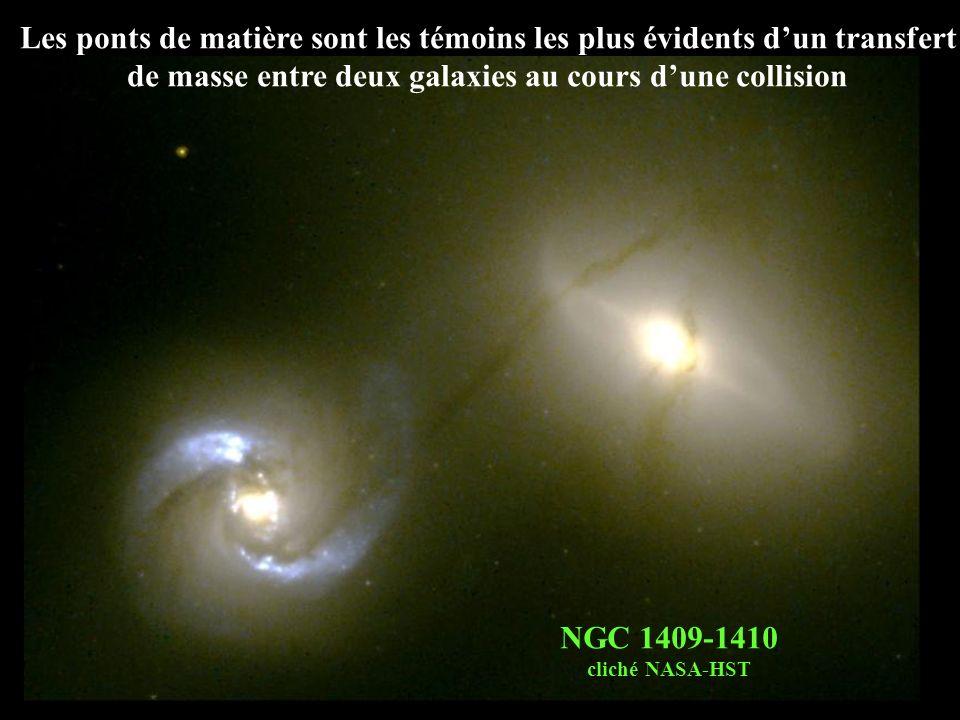 Les ponts de matière sont les témoins les plus évidents dun transfert de masse entre deux galaxies au cours dune collision NGC 1409-1410 cliché NASA-H