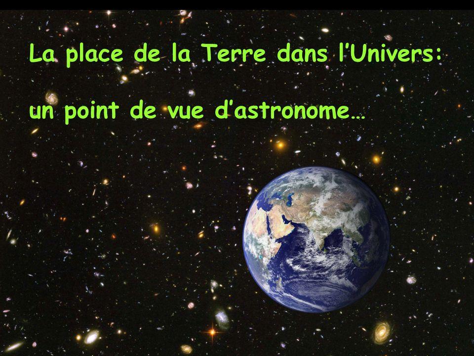 La place de la Terre dans lUnivers: un point de vue dastronome…