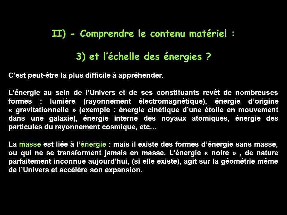 II) - Comprendre le contenu matériel : 3) et léchelle des énergies .