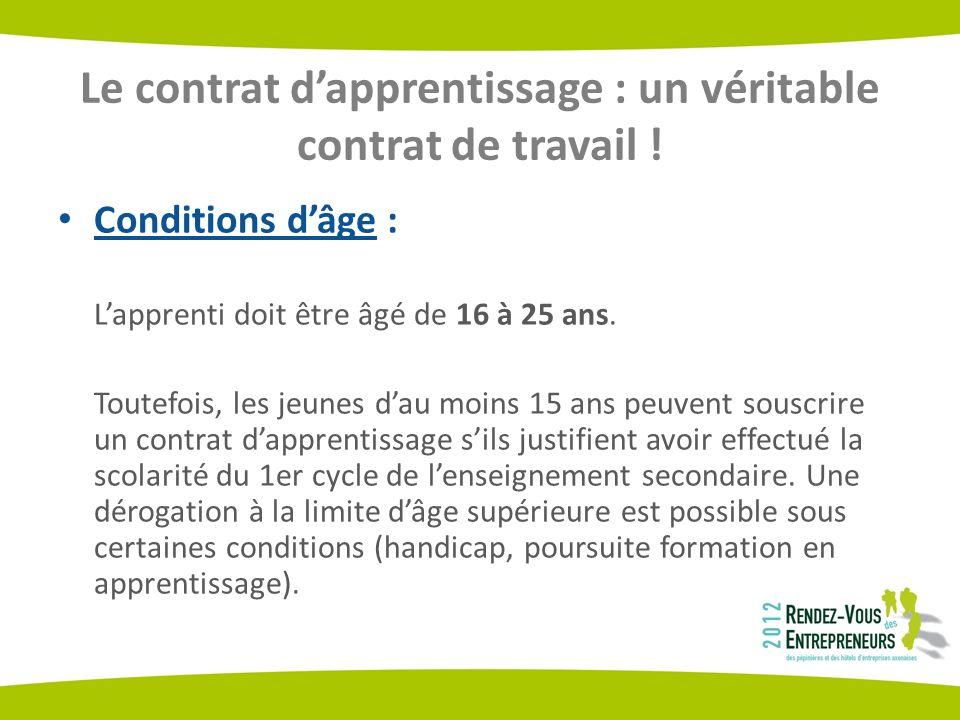 Le contrat dapprentissage : un véritable contrat de travail ! Conditions dâge : Lapprenti doit être âgé de 16 à 25 ans. Toutefois, les jeunes dau moin