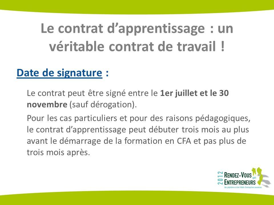Le contrat dapprentissage : un véritable contrat de travail ! Date de signature : Le contrat peut être signé entre le 1er juillet et le 30 novembre (s