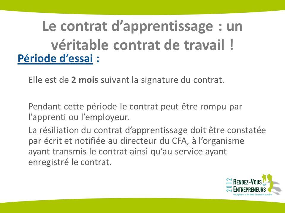 Le contrat dapprentissage : un véritable contrat de travail ! Période dessai : Elle est de 2 mois suivant la signature du contrat. Pendant cette pério