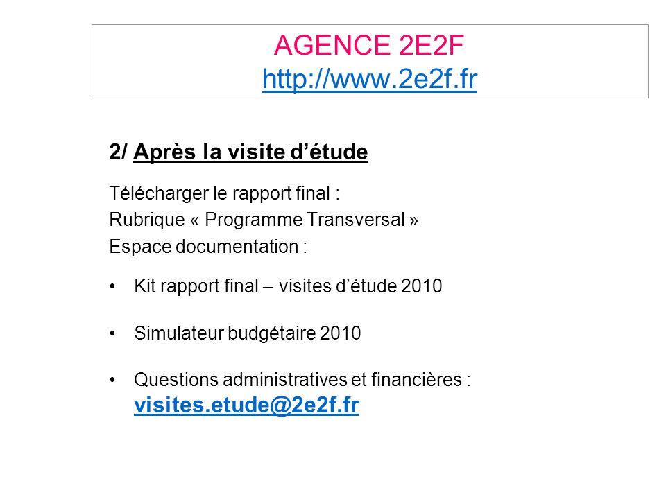 AGENCE 2E2F http://www.2e2f.fr http://www.2e2f.fr 2/ Après la visite détude Télécharger le rapport final : Rubrique « Programme Transversal » Espace d