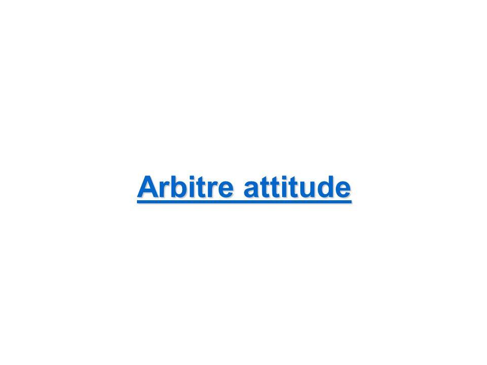 Arbitre attitude