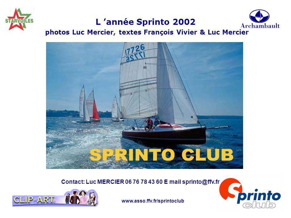 www.asso.ffv.fr/sprintoclub L année Sprinto 2002 photos Luc Mercier, textes François Vivier & Luc Mercier Contact: Luc MERCIER 06 76 78 43 60 E mail s
