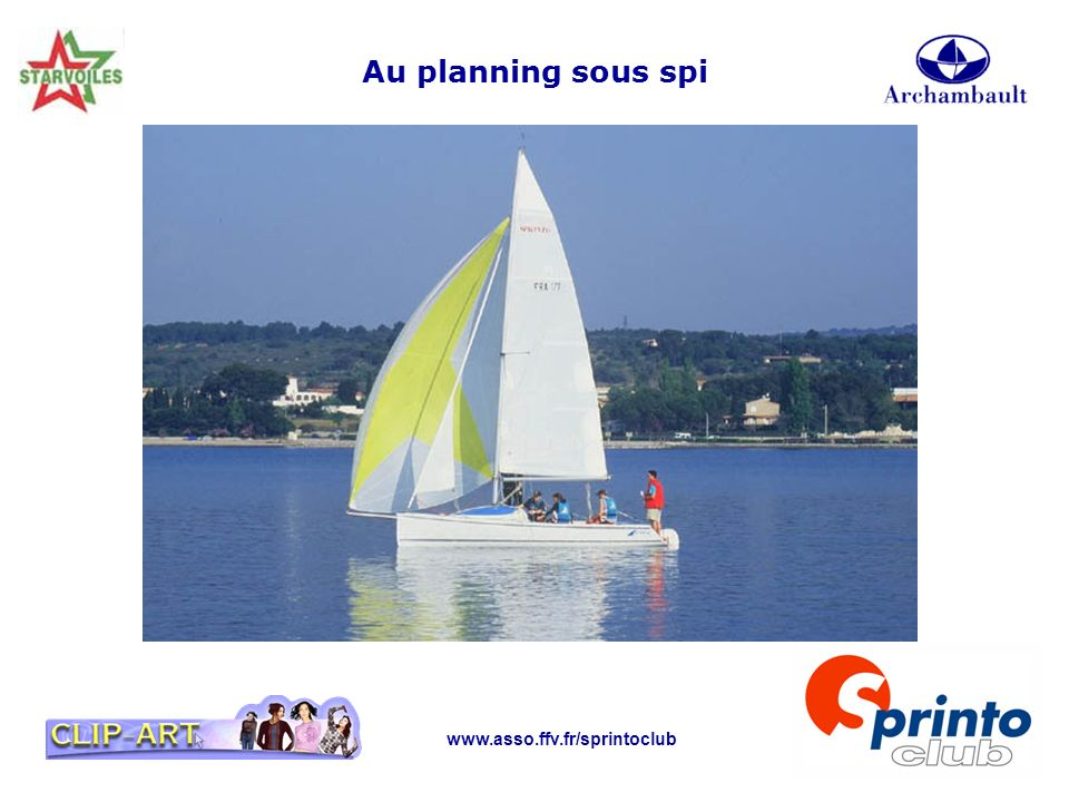 www.asso.ffv.fr/sprintoclub Au planning sous spi
