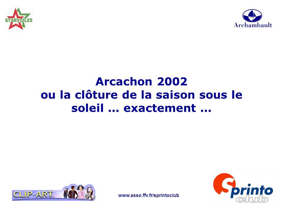 www.asso.ffv.fr/sprintoclub Arcachon 2002 ou la clôture de la saison sous le soleil... exactement...