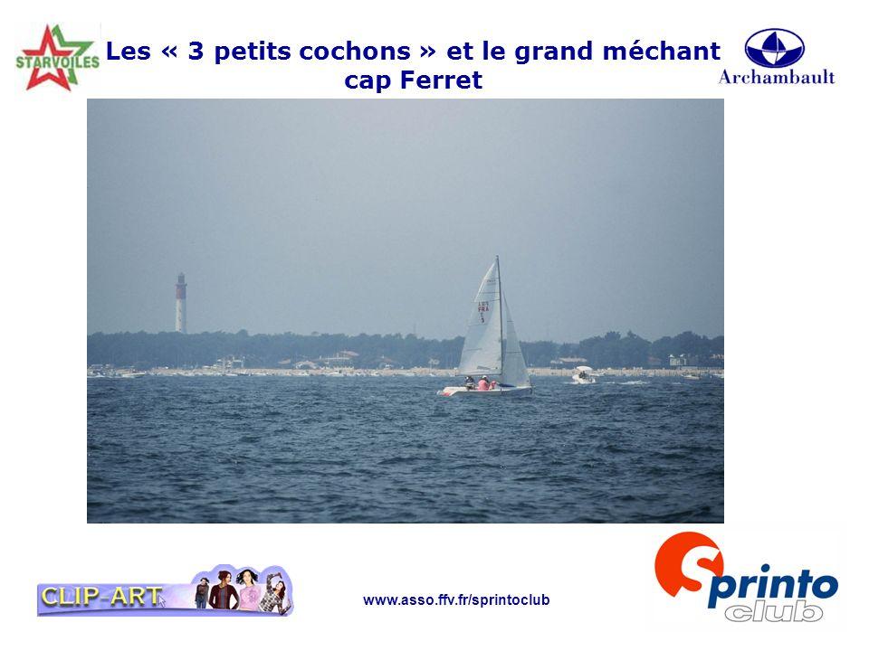 www.asso.ffv.fr/sprintoclub Les « 3 petits cochons » et le grand méchant cap Ferret