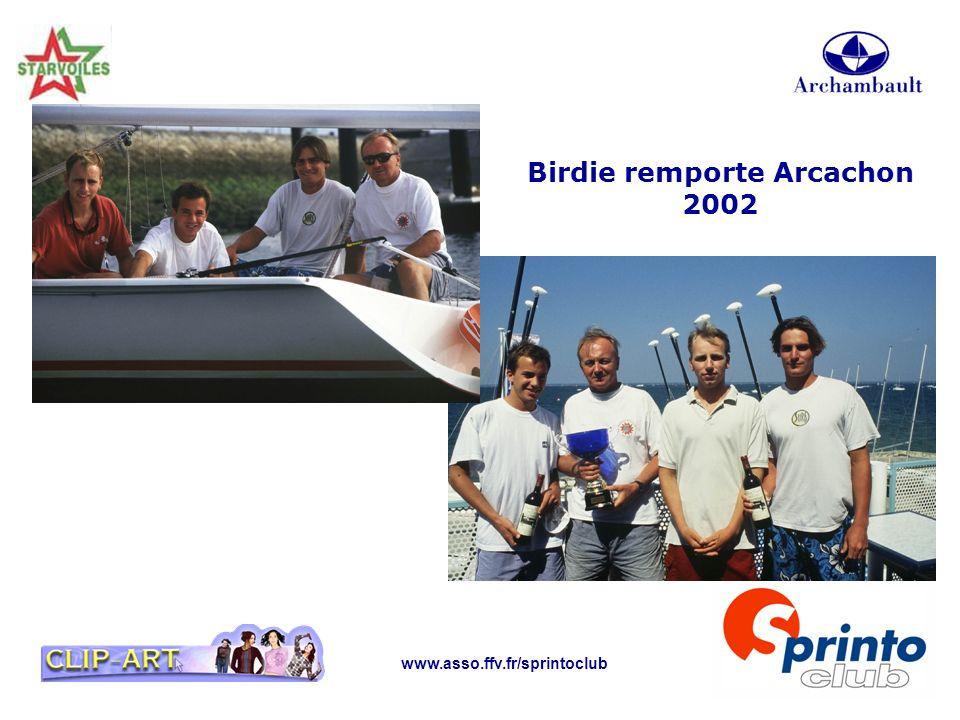 www.asso.ffv.fr/sprintoclub Birdie remporte Arcachon 2002