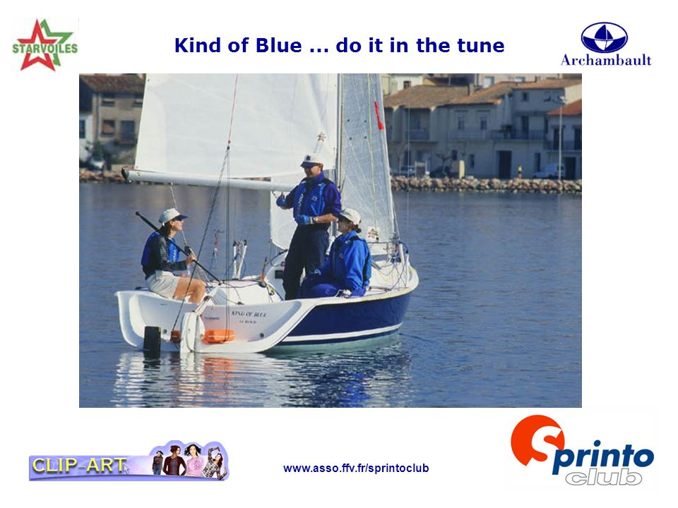 www.asso.ffv.fr/sprintoclub Kind of Blue... do it in the tune