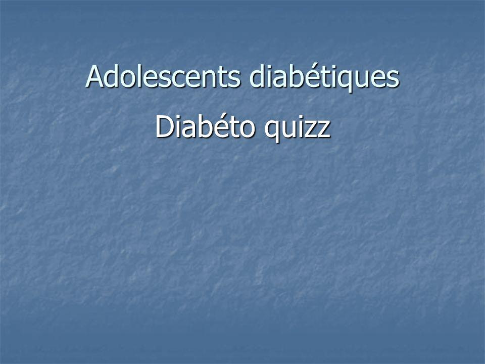 Adolescents diabétiques Diabéto quizz