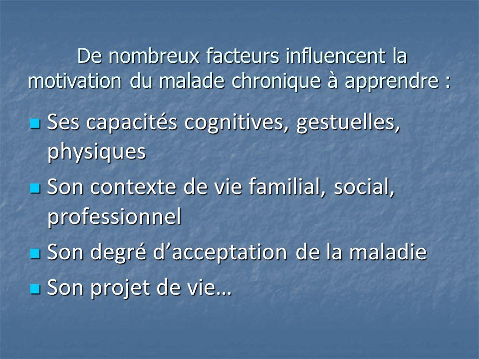 De nombreux facteurs influencent la motivation du malade chronique à apprendre : De nombreux facteurs influencent la motivation du malade chronique à