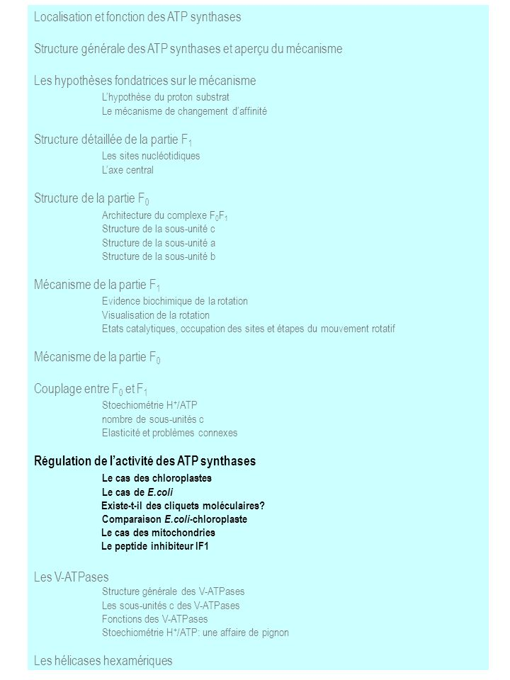 Localisation et fonction des ATP synthases Structure générale des ATP synthases et aperçu du mécanisme Les hypothèses fondatrices sur le mécanisme Lhy