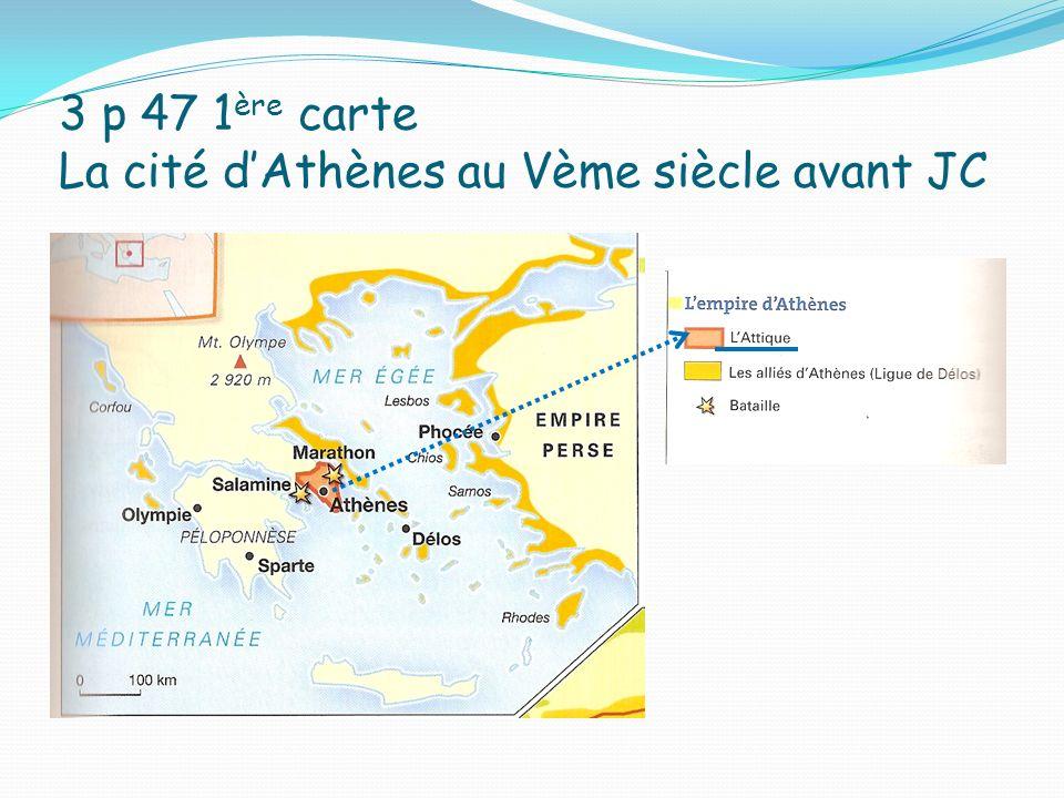 3 p 47 1 ère carte La cité dAthènes au Vème siècle avant JC