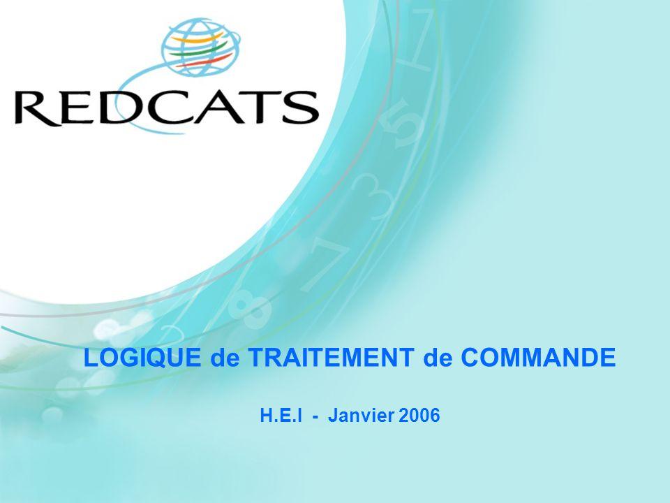 LOGIQUE de TRAITEMENT de COMMANDE H.E.I - Janvier 2006