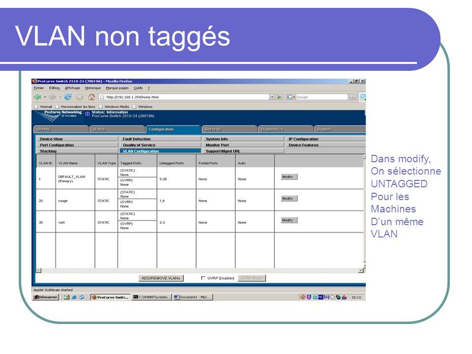Dans modify, On sélectionne UNTAGGED Pour les Machines Dun même VLAN VLAN non taggés