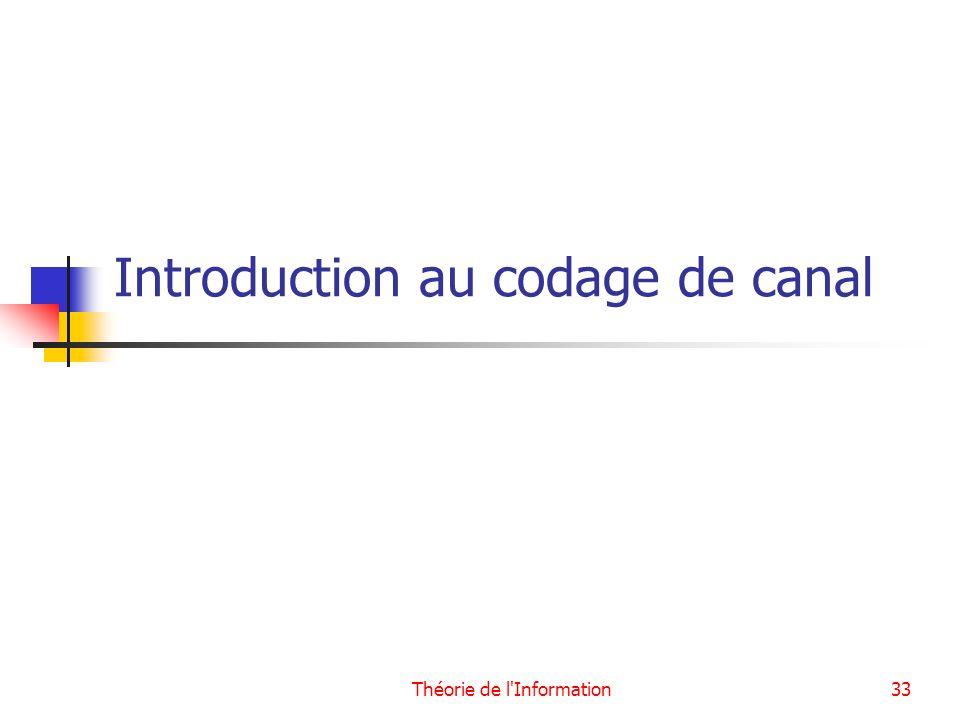 Théorie de l'Information33 Introduction au codage de canal