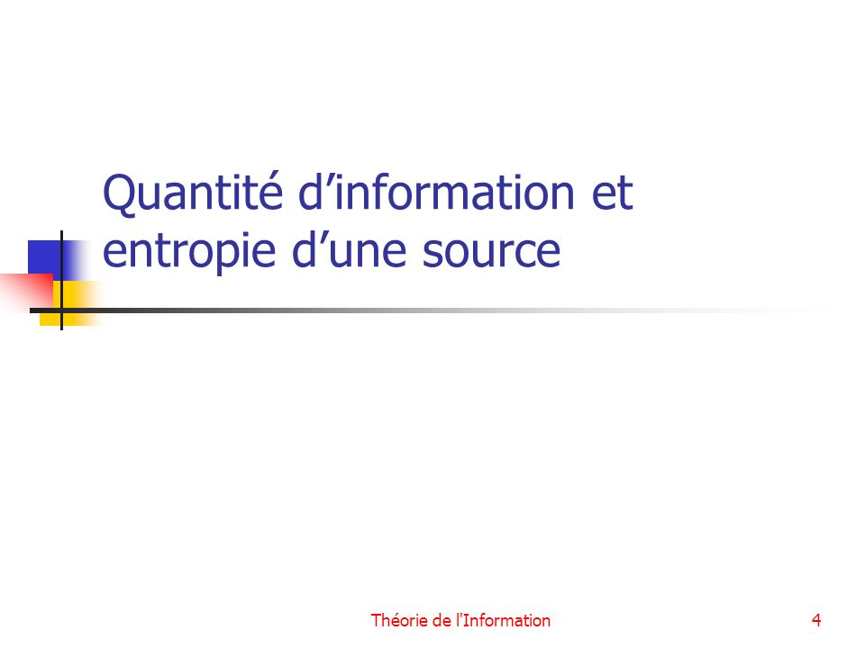 Théorie de l Information15 Propriété de lentropie On admettra la propriété suivante, qui découle des constatations précédentes : Lentropie dune source S pouvant produire N messages différents est maximale lorsque les messages sont équiprobables.