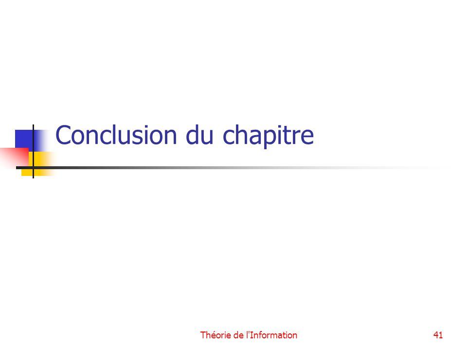 Théorie de l'Information41 Conclusion du chapitre