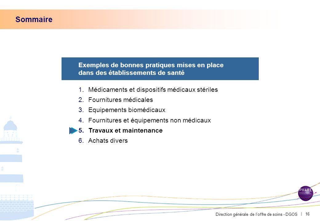 Direction générale de loffre de soins - DGOS | 15 La communication par le service dhygiène sur les coûts des produits dentretien a permis de limiter l