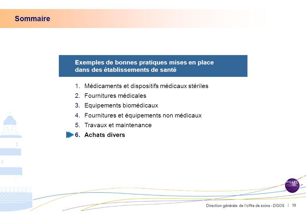 Direction générale de loffre de soins - DGOS | 18 Un accord cadre pour des petits travaux dentretien et de rénovation a permis des économies et une pl