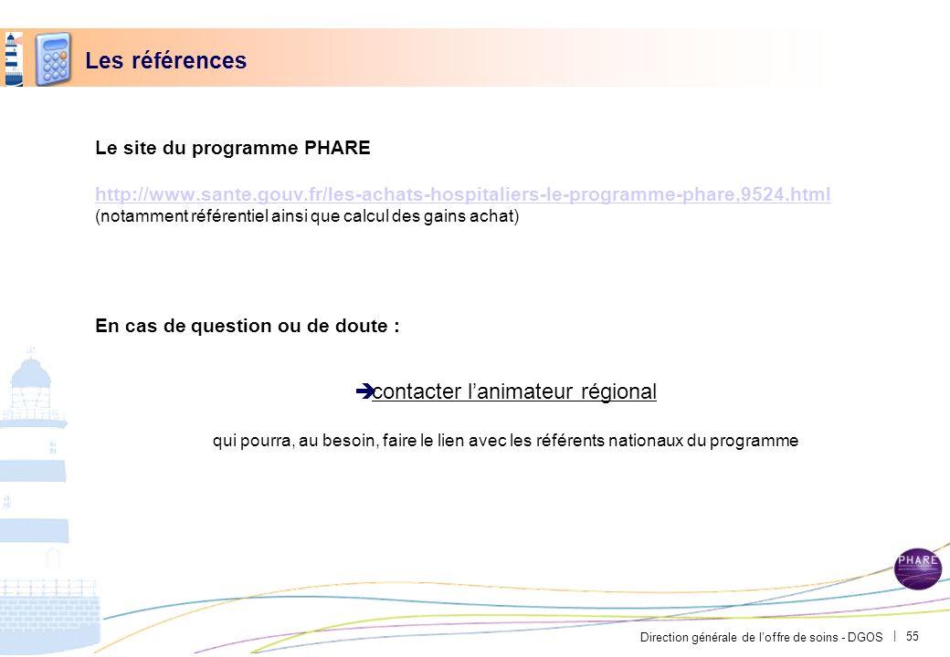 Direction générale de loffre de soins - DGOS | Les références Le site du programme PHARE http://www.sante.gouv.fr/les-achats-hospitaliers-le-programme