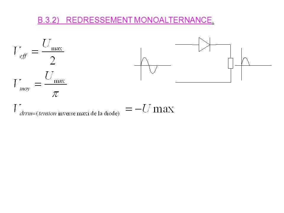 B.3) La fonction redresser Le rôle de cette fonction est de convertir une tension sinusoïdale en une tension unidirectionnelle. B.3.1)Grandeurs caract