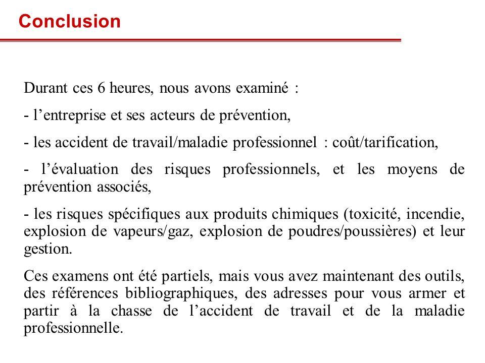 Conclusion (suite) Comme toutes les mises en conformité (Norme ISO 9000, 14000), la démarche sécurité demande beaucoup dénergie, de temps et dargent.