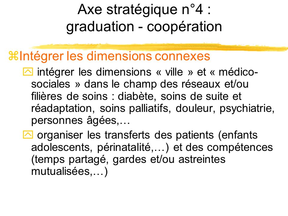 zIntégrer les dimensions connexes y intégrer les dimensions « ville » et « médico- sociales » dans le champ des réseaux et/ou filières de soins : diab