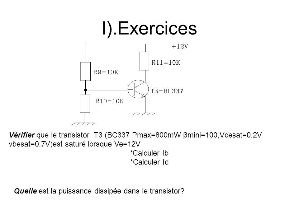 I).Exercices Vérifier que le transistor T3 (BC337 Pmax=800mW βmini=100,Vcesat=0.2V vbesat=0.7V)est saturé lorsque Ve=12V *Calculer Ib *Calculer Ic Que