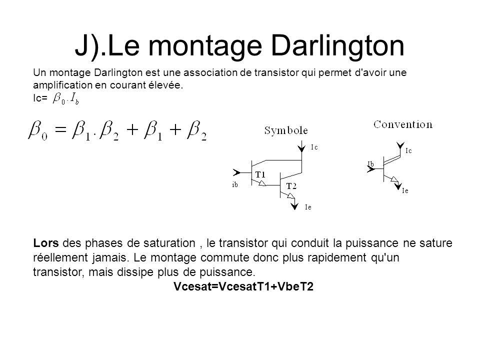 Un montage Darlington est une association de transistor qui permet d'avoir une amplification en courant élevée. Ic= J).Le montage Darlington Lors des