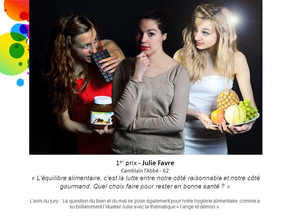 1 er prix - Julie Favre Camblain lAbbé - 62 « L'équilibre alimentaire, c'est la lutte entre notre côté raisonnable et notre côté gourmand. Quel choix