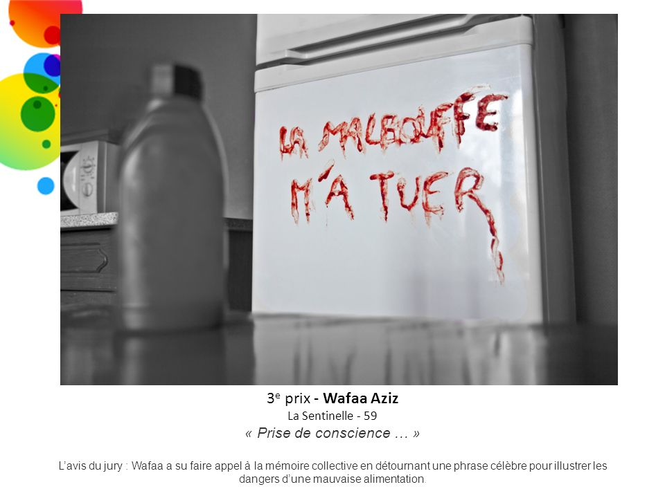 3 e prix - Wafaa Aziz La Sentinelle - 59 « Prise de conscience … » Lavis du jury : Wafaa a su faire appel à la mémoire collective en détournant une ph