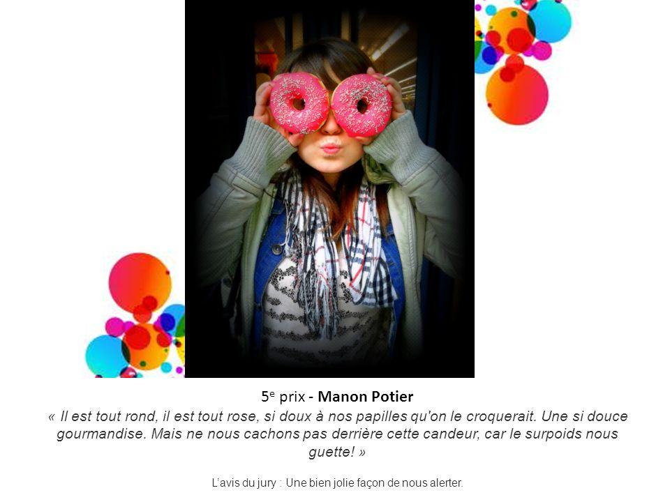 5 e prix - Manon Potier « Il est tout rond, il est tout rose, si doux à nos papilles qu'on le croquerait. Une si douce gourmandise. Mais ne nous cacho