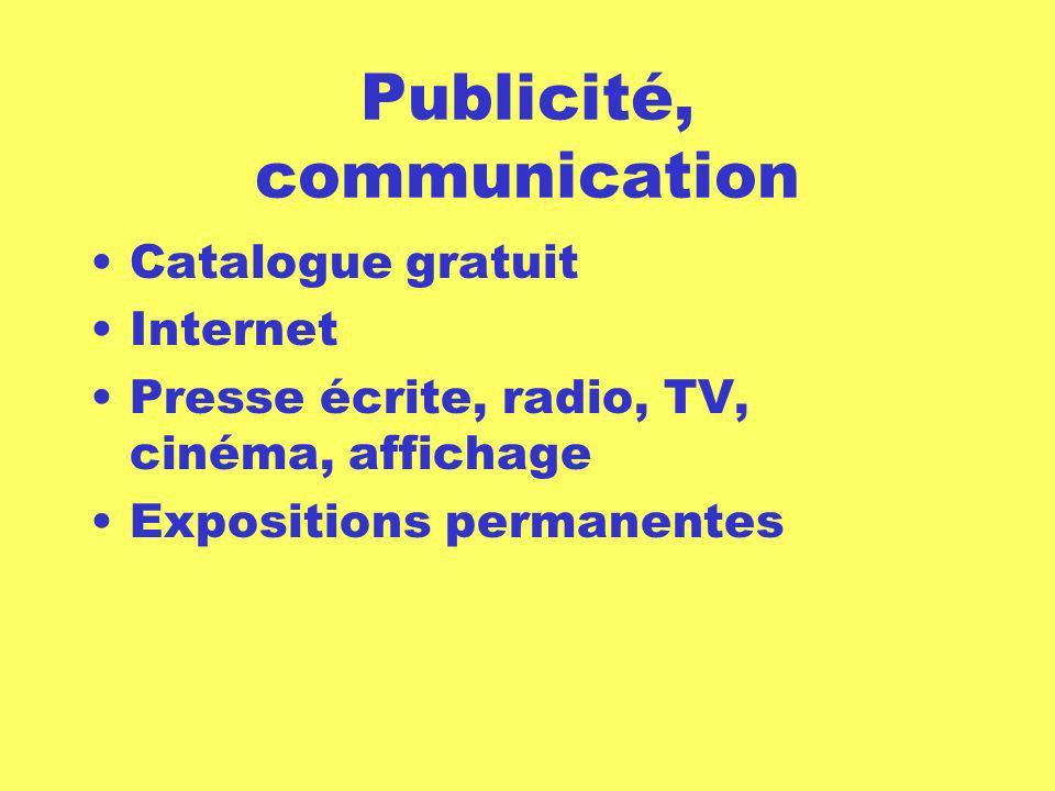 Publicité, communication Catalogue gratuit Internet Presse écrite, radio, TV, cinéma, affichage Expositions permanentes