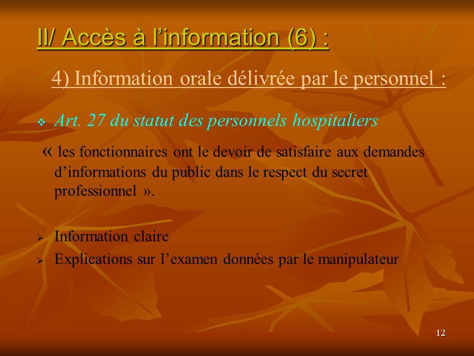 12 Art. 27 du statut des personnels hospitaliers « les fonctionnaires ont le devoir de satisfaire aux demandes dinformations du public dans le respect