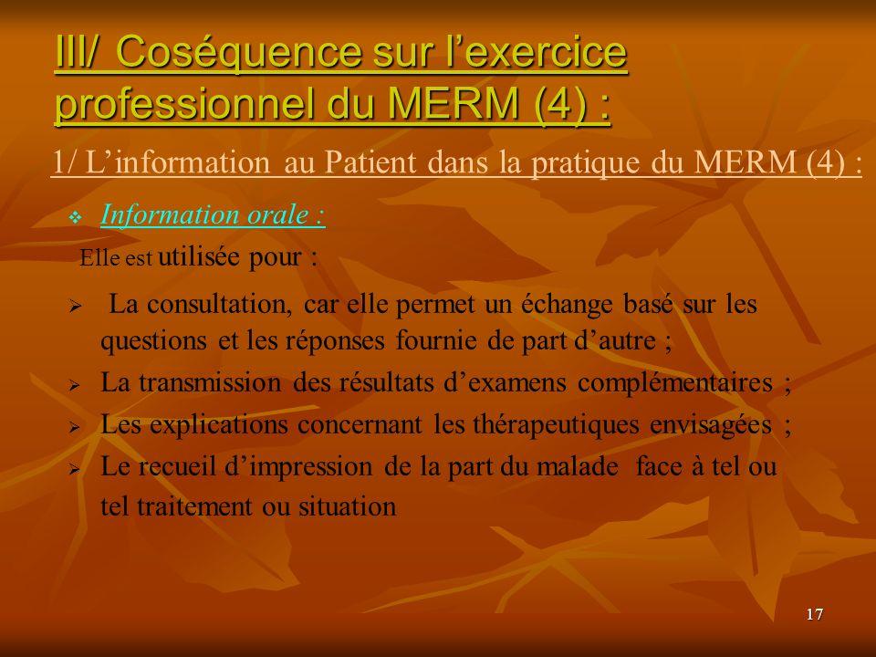 17 Information orale : Elle est utilisée pour : La consultation, car elle permet un échange basé sur les questions et les réponses fournie de part dau