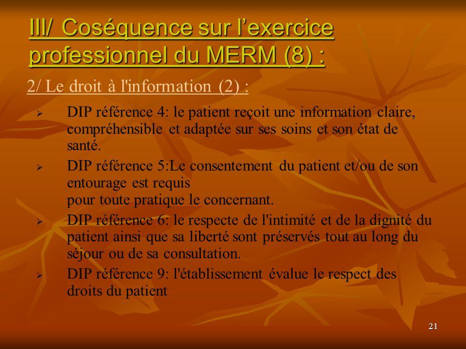 21 DIP référence 4: le patient reçoit une information claire, compréhensible et adaptée sur ses soins et son état de santé. DIP référence 5:Le consent