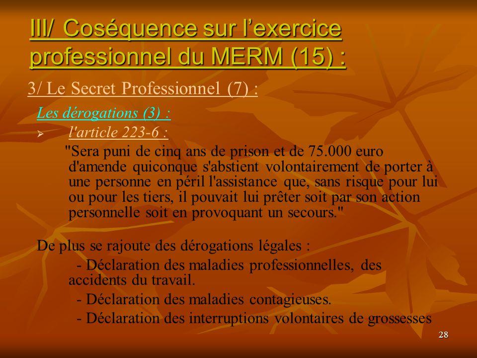 28 Les dérogations (3) : l'article 223-6 :