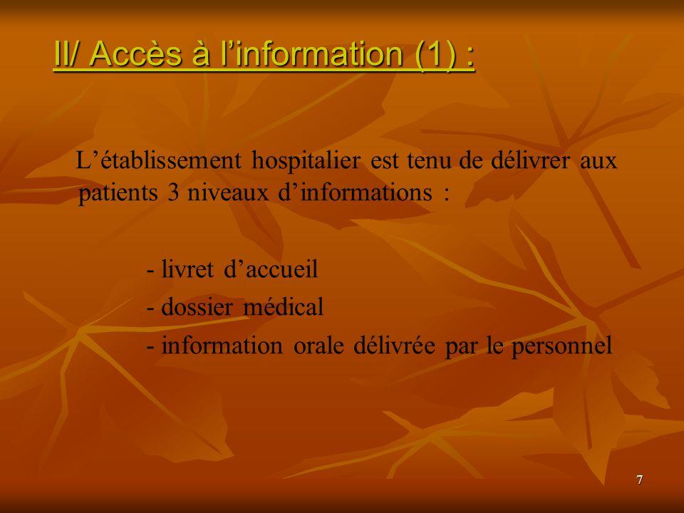 7 Létablissement hospitalier est tenu de délivrer aux patients 3 niveaux dinformations : - livret daccueil - dossier médical - information orale déliv