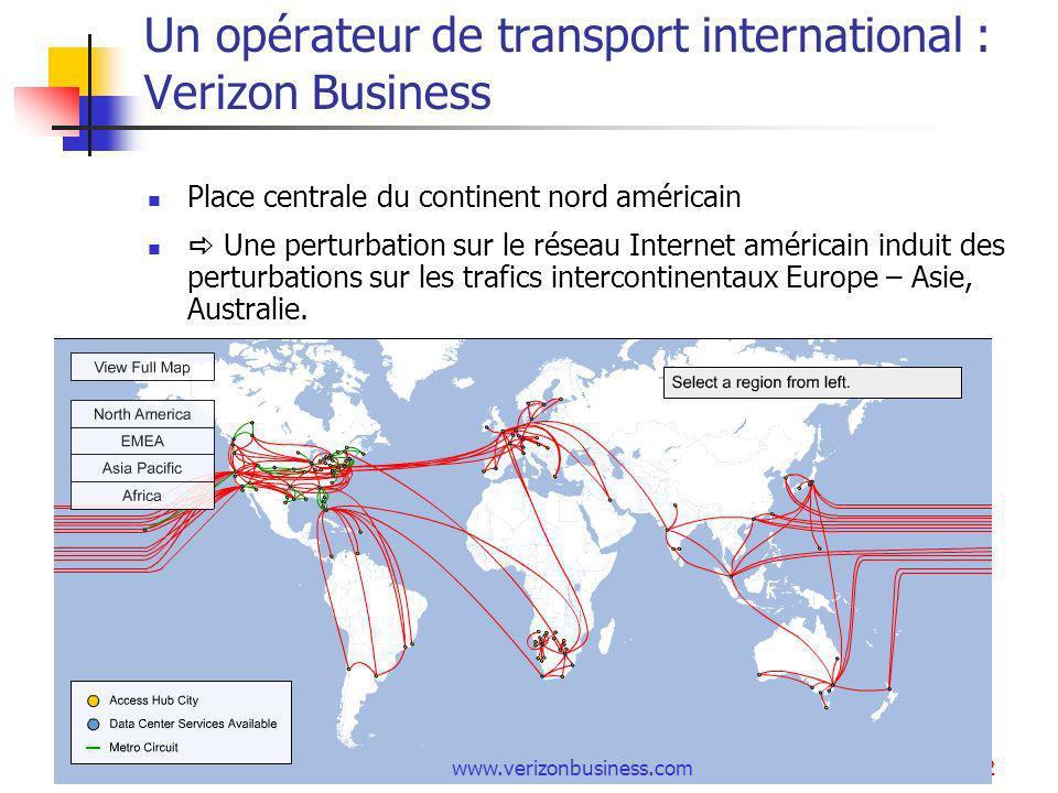 Internet12 Un opérateur de transport international : Verizon Business Place centrale du continent nord américain Une perturbation sur le réseau Intern
