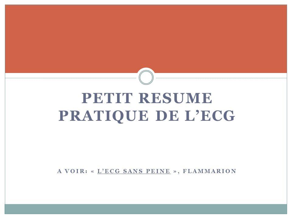 PETIT RESUME PRATIQUE DE LECG A VOIR: « LECG SANS PEINE », FLAMMARION