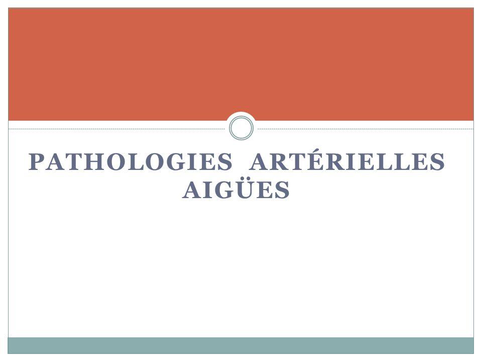 PATHOLOGIES ARTÉRIELLES AIGÜES