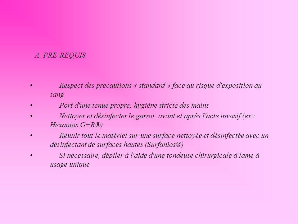 Respect des précautions « standard » face au risque d'exposition au sang Port d'une tenue propre, hygiène stricte des mains Nettoyer et désinfecter le