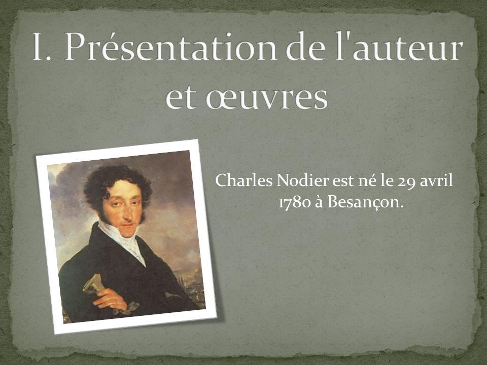 Charles Nodier est né le 29 avril 1780 à Besançon.