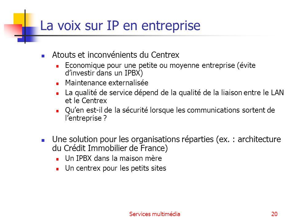 Services multimédia20 La voix sur IP en entreprise Atouts et inconvénients du Centrex Economique pour une petite ou moyenne entreprise (évite dinvesti